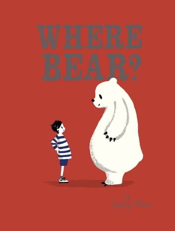 Where Bear? ebook by Sophy Henn