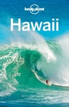 Lonely Planet Hawaii ebook by Lonely Planet, Sara Benson, Amy C Balfour,...
