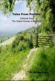 Tales from Portlaw Volume 4: 'The Oldest Woman in the World' ebook by William Forde