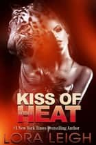 Kiss of Heat - Feline Breeds, #3 ebook by Lora Leigh