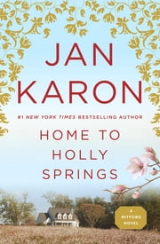 Home to Holly Springs ebook by Jan Karon