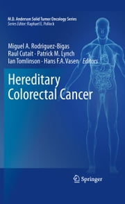Hereditary Colorectal Cancer ebook by Miguel A. Rodriguez-Bigas,Raul Cutait,Patrick M. Lynch,Ian Tomlinson,Hans F.A. Vasen
