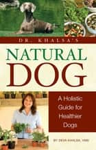 Natural Dog ebook by BowTie Inc.