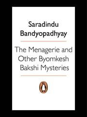 Menagerie & other Byomkesh Bakshi Mysteries ebook by Saradindu Bandyopadhyaya