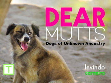 Dear Mutts - Dogs of Unknown Ancestry ebook by Levindo Carneiro