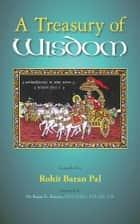 A Treasury of Wisdom ebook by Rohit Pal