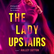 The Lady Upstairs audiobook by Halley Sutton