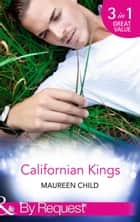 Californian Kings: Conquering King's Heart (Kings of California, Book 4) / Claiming King's Baby (Kings of California, Book 5) / Wedding at King's Convenience (Kings of California, Book 6) (Mills & Boon By Request) ekitaplar by Maureen Child