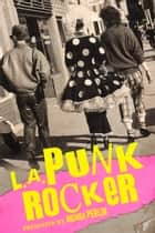 L.A. Punk Rocker ebook by Brenda Perlin