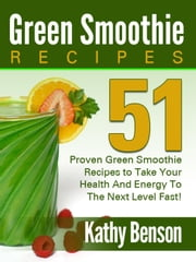 Green Smoothie Recipes ebook by Kathy Benson