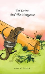 The Cobra And The Mongoose ebook by Marc W. Garvin