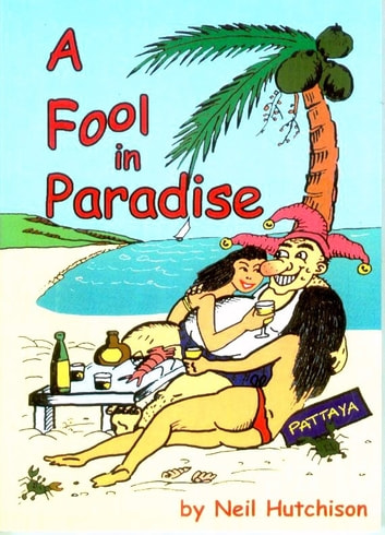 A Fool in Paradise ebook by Neil Hutchison