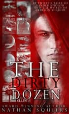 Crimson Shadow: The Dirty Dozen ebook by Nathan Squiers