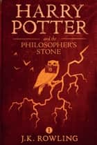 Harry Potter and the Philosopher's Stone ebook by