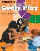 The Complete Guide to Godly Play - Volume 2, Revised and Expanded ebook by Jerome W. Berryman, Cheryl V. Minor