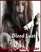 Blood Lust ebook by Lisa McCourt Hollar