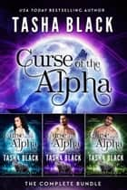 Curse of the Alpha: The Complete Bundle (Episodes 1-6) ebook by Tasha Black