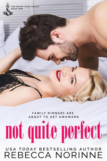 Not Quite Perfect - The Rocky Cove Series, #1 ebook by Rebecca Norinne