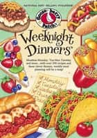 Weeknight Dinners - Meatless Monday, Tex-Mex Tuesday and more...with over 250 recipes and these clever themes, weekly meal planning will be a snap! ebook by