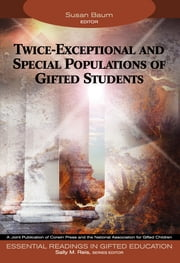 Twice-Exceptional and Special Populations of Gifted Students ebook by Dr. Susan Marcia Baum,Sally M. Reis
