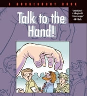 Talk to the Hand - A Doonesbury Book ebook by G. B. Trudeau
