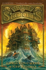 House of Secrets ebook by Chris Columbus,Greg Call,Ned Vizzini