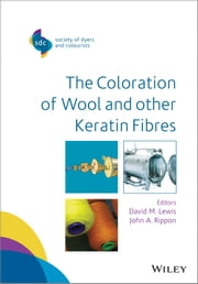 The Coloration of Wool and Other Keratin Fibres ebook by David M. Lewis,John A. Rippon