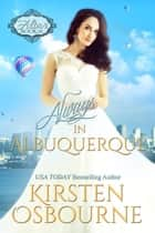 Always in Albuquerque - At the Altar, #17 ebook by Kirsten Osbourne