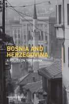 Bosnia and Herzegovina ebook by Francine Friedman