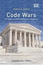 Code Wars ebook by Rebecca Giblin