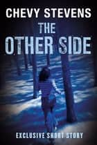 The Other Side - An Exclusive Short Story ebook by Chevy Stevens