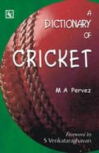 A Dictionary of Cricket ebook by M. A. PERVEZ