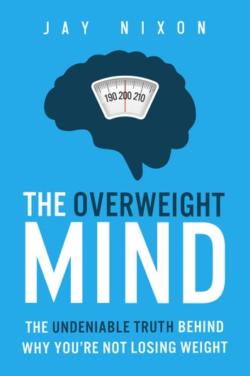 The Overweight Mind ebook by Jay Nixon