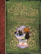 The Candle in the Forest - And Other Christmas Stories Children Love ebook by Joe Wheeler