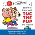 Learn to Read with Tug the Pup and Friends! Set 2: Books 1-5 ebook by Sebastien Braun, Dr. Julie M. Wood