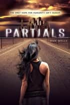Partials eBook by Dan Wells