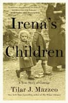 Irena's Children ebook by Tilar J. Mazzeo