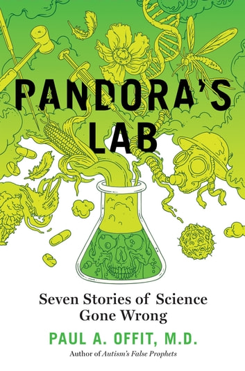 Pandora's Lab - Seven Stories of Science Gone Wrong ebook by Paul A. Offit, MD