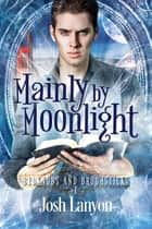 Mainly by Moonlight - Witches Brew ebook by