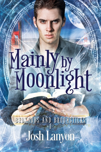 Mainly by Moonlight - Witches Brew ebook by Josh Lanyon