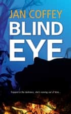 Blind Eye ebook by Jan Coffey, May McGoldrick