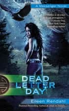 Dead Letter Day eBook by Eileen Rendahl