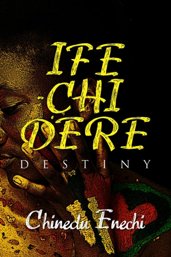 Ifechidere ebook by Chinedu Enechi