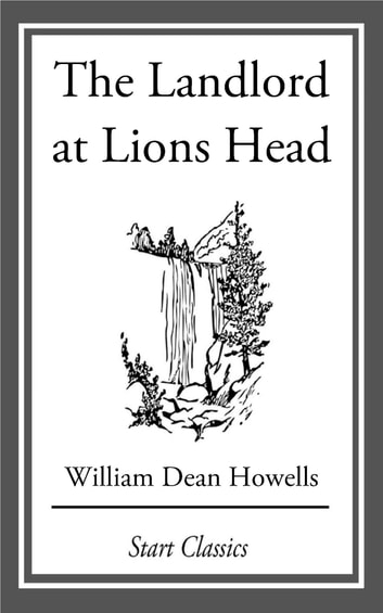 The Landlord at Lions Head ebook by William Dean Howells