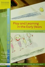Play and Learning in the Early Years - An Inclusive Approach ebook by Angela Glenn