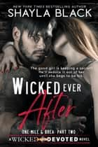 Wicked Ever After (One-Mile & Brea, Part Two) ebook by