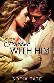 Forever with Him ebook by Sofia Tate