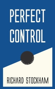 Perfect Control ebook by Richard Stockham