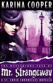The Mysterious Case of Mr. Strangeway ebook by Karina Cooper
