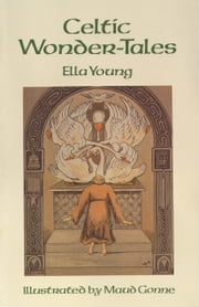 Celtic Wonder-Tales ebook by Ella Young,Maud Gonne